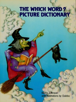 'The Which Word Picture Dictionary - Cover' © Alexandra Smith (Dubbo)